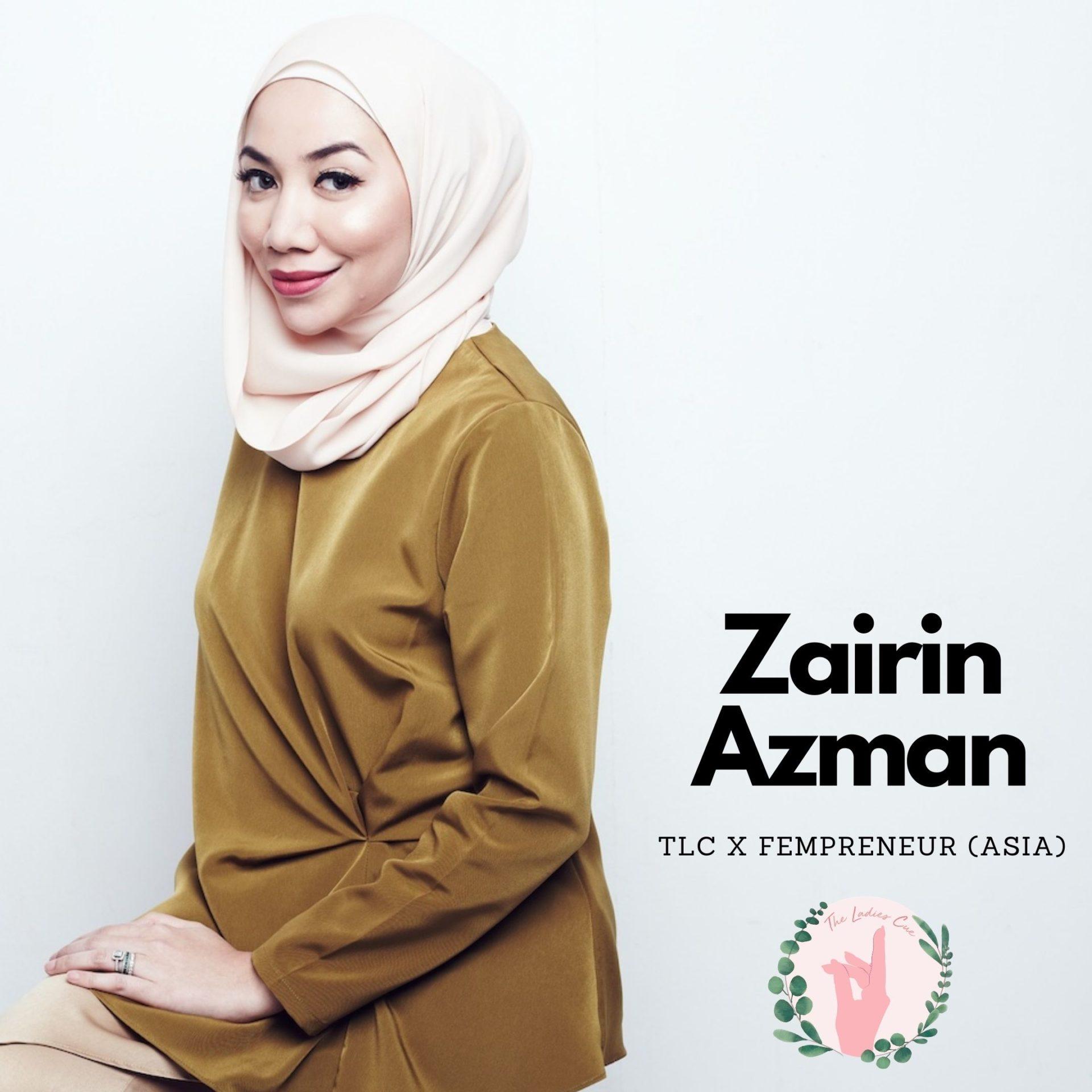 The Ladies Cue Asia Fempreneur Series: Zairin Azman (UMMA)